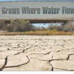 Food Grows Where Water Flows — San Joaquin Valley Water Crisis