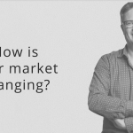 how-is-your-market-changing